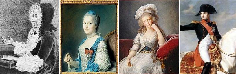 Madame du Deffand, Marie-josèphe de Saxe, Dauphine de France, Marie-Adélaïde de Bourbon, duchesse de Chartres et duchesse d'Orléans, et l'Empereur Napoléon Bonaparte